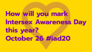 How will you mark Intersex Awareness Day this year? October 26 #iad20